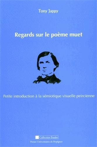 Regards sur le poème muet (French Edition): Tony Jappy