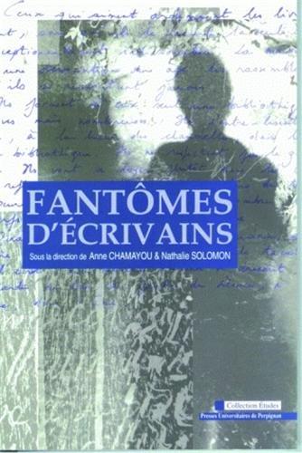 Fantômes d'écrivains: Anne Chamayou, Nathalie Solomon