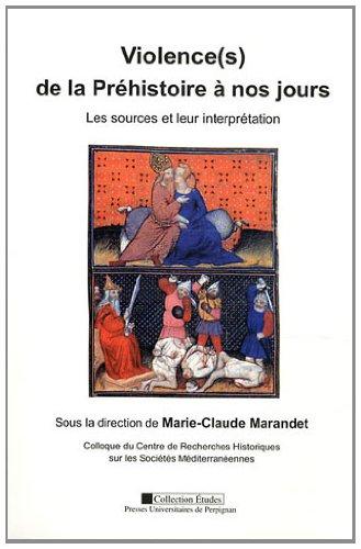 Violence(s) de la Préhistoire à nos jours (French Edition): Marie-Claude ...