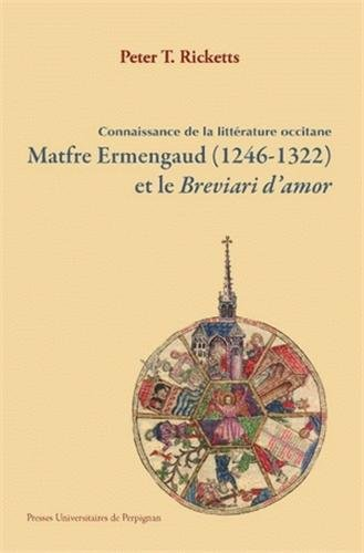 9782354121501: Matfre Ermengaud (1246-1322) et le Breviari d'amor : Connaissance de la littérature occitane