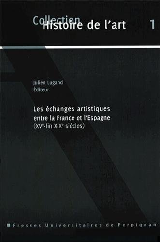 9782354121518: Echanges Artistiques Entre la France et l Espagne a l Epoque Moderne