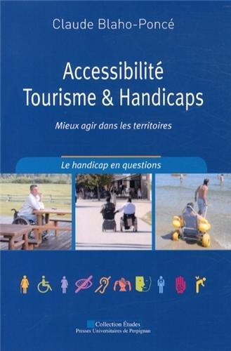 9782354121723: Accessibilit�, tourisme & handicaps : Mieux agir dans les territoires