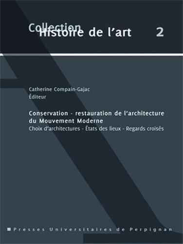 Conservation - restauration de l'architecture du Mouvement Moderne (French Edition): Compain ...