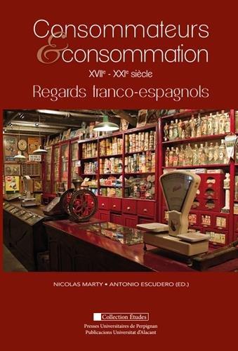 9782354122485: Consommateurs & consommation XVIIe-XXIe siècle : Regards franco-espagnols