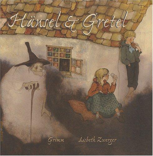 Hänsel et Gretel (French Edition) (2354130171) by LISBETH ZWERGER JACOB + WILHELM GRIMM