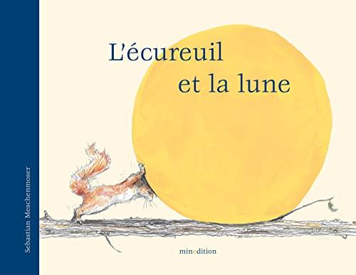 9782354130305: L'écureuil et la lune