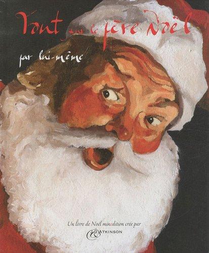 9782354131159: Tout sur le père Noël par lui même