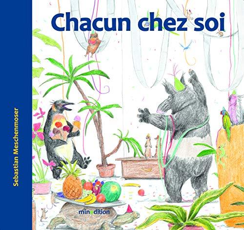 CHACUN CHEZ SOI: MESCHENMOSER SEBASTIAN