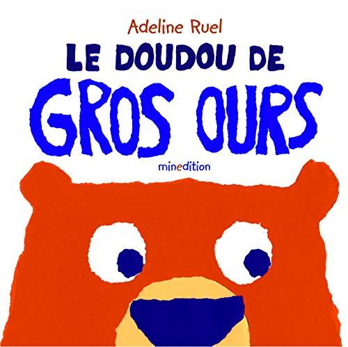 DOUDOU DE GROS OURS (LE): RUEL ADELINE