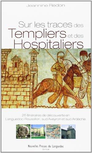 9782354140328: Sur les traces des Templiers et des Hospitaliers : 26 itin�raires de d�couverte en Languedoc-Roussilon, sud Aveyron et sud Ard�che