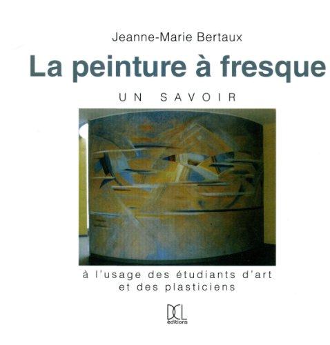 9782354160289: La peinture à fresque, un savoir (French Edition)