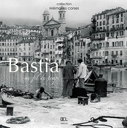 9782354160418: Bastia au fil du temps