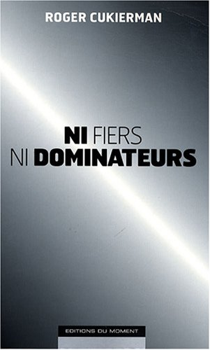 9782354170332: Ni fiers ni dominateurs