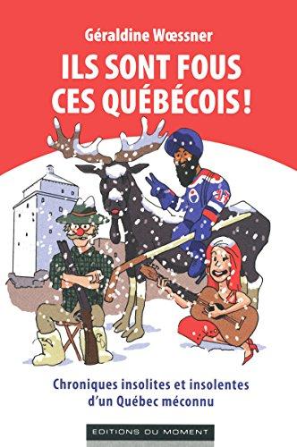 9782354170936: Ils sont fous ces Québécois !