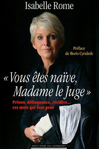 9782354171704: Vous Etés Naive Madame le Juge
