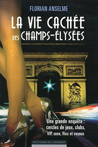 9782354171797: La vie cachée des Champs-Elysées
