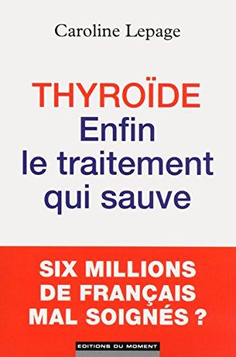 9782354172558: Thyroïde : enfin le traitement qui sauve