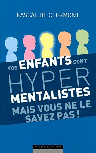 9782354173197: Vos enfants sont hyper mentalistes mais vous ne le savez pas !