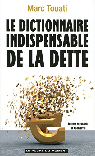 9782354173401: Le dictionnaire indispensable de la dette