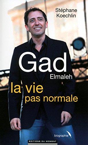 9782354173722: Gad Elmaleh, la vie pas normale