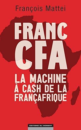 9782354174118: Franc CFA : la machine à cash de la Françafrique
