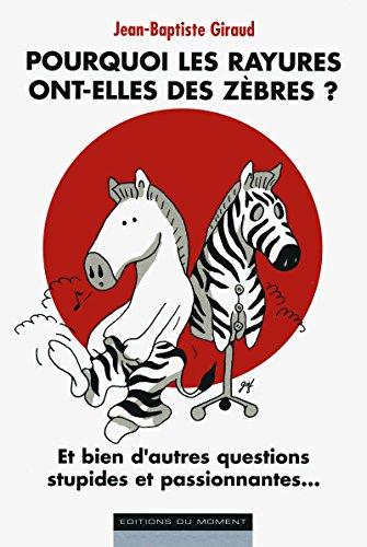 9782354174132: Pourquoi les rayures ont-elles des zebres ?