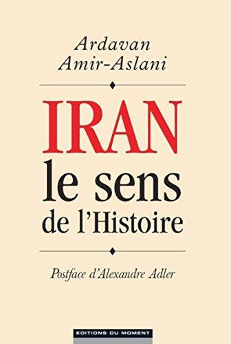 9782354174811: Iran, le sens de l'histoire