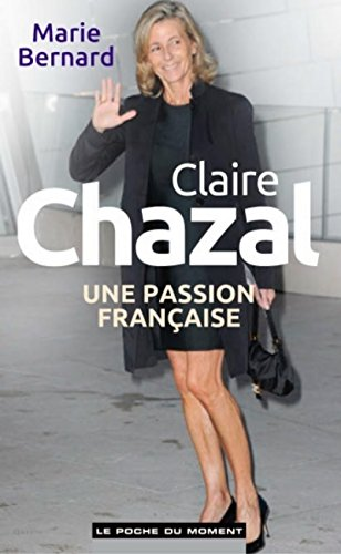 9782354174835: Claire Chazal, une passion francaise (French Edition)