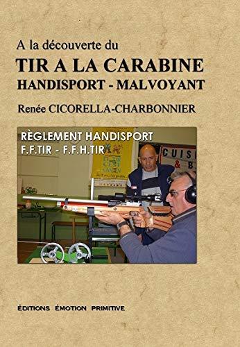 9782354221782: A la d�couverte du tir � la carabine handisport-malvoyant : R�glement handisport FFTIR-FFHTIR