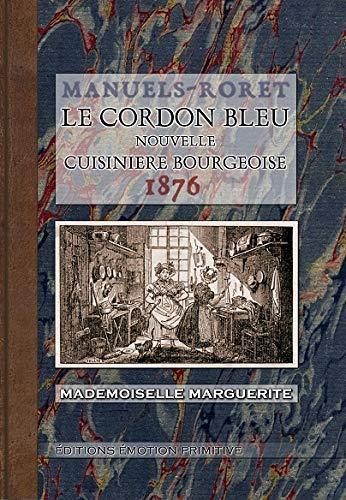 Le Cordon Bleu, Nouvelle Cuisiniere Bourgeoise: Mlle Marguerite