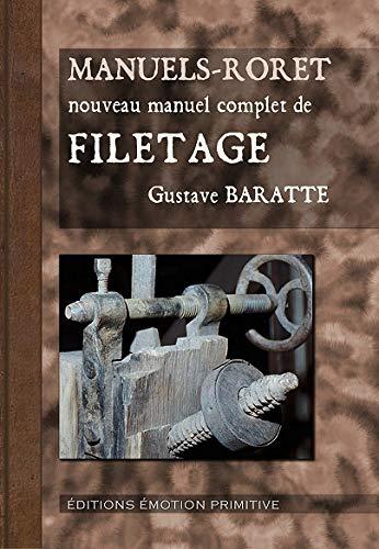 Nouveau manuel complet de filetage: Gustave Baratte