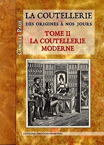 9782354222079: La Coutellerie des Origines a Nos Jours, Tome 2, la Coutellerie Moderne
