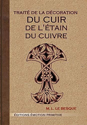 9782354222147: Traité de la décoration du cuir, de l'étain, du cuivre : Procédés techniques, Applications artistiques