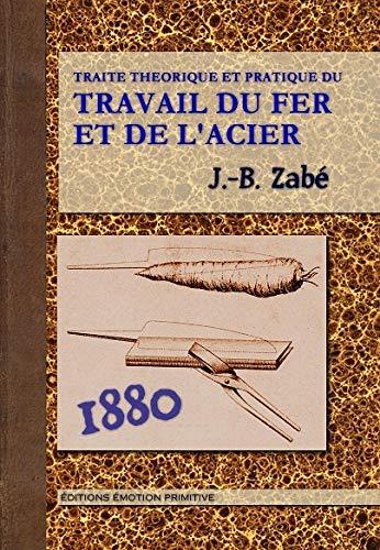 9782354222154: Traite Théorique et Pratique du Travail du Fer et de l'Acier