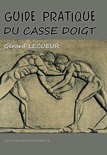 9782354222352: Guide Pratique du Casse Doigt