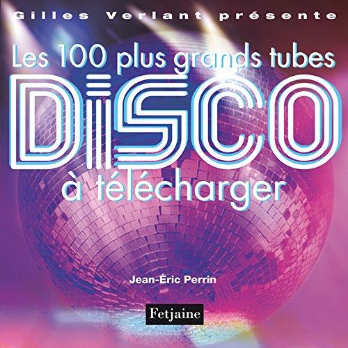 9782354250478: Les 100 plus grands tubes Disco à télécharger