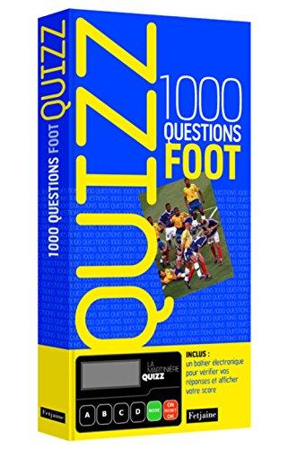 9782354251505: Quizz 1000 questions foot
