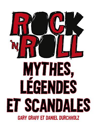 9782354254605: Rock 'n' roll : Mythes, l�gendes et scandales