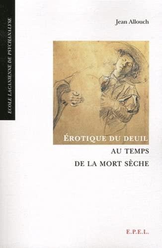 erotique du deuil au temps de la mort seche. 3 edition: Allouch Jean