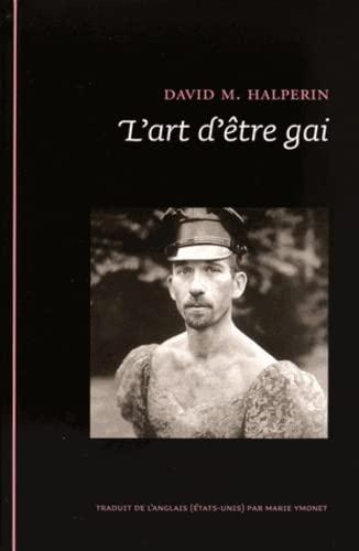 L'art d'être gai: Halperin, David M.
