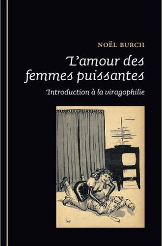 9782354271688: L'amour des femmes puissantes : Introduction à la viragophilie