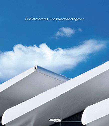 Sud architectes, une trajectoire d'agence (French Edition): Collectif
