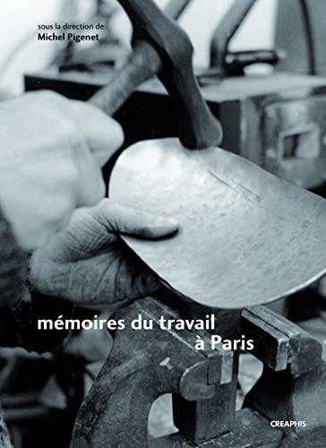 9782354280147: Trois lieux de mémoire du travail à Paris - Faubourg des métallos, Austerlitz-Salpétrière, Renault-B