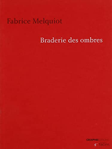 Braderie des ombres: Melquiot, Fabrice