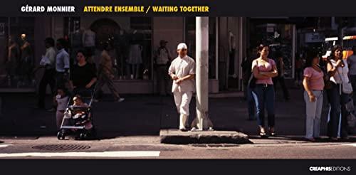 Attendre ensemble: Gerard Monnier