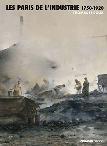 Paris de l'industrie 1750-1920 (les)
