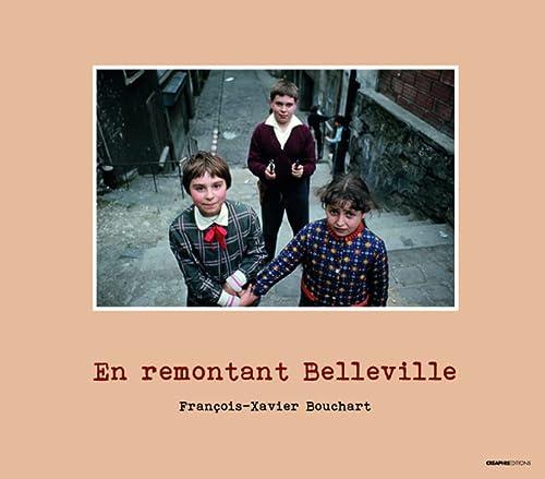 en remontant Belleville: Francois-Xavier Bouchart