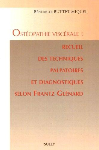 9782354320416: Ostéopathie viscérale : recueil des techniques palpatoires et diagnostiques selon Frantz Glénard