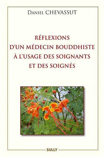 9782354320720: R�flexions d'un m�decin bouddhiste � l'usage des soignants et des soign�s