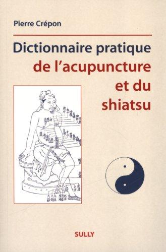 9782354320973: Dictionnaire de l'acupuncture et du shiatsu